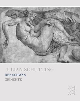 Der Schwan: Gedichte - Julian Schutting
