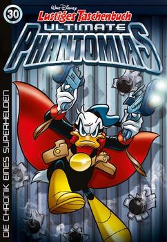Lustiges Taschenbuch Ultimate Phantomias 30. Die Chronik eines Superhelden - Walt Disney  [Taschenbuch]