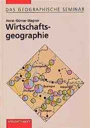 Wirtschaftsgeographie - Horst-Günter Wagner