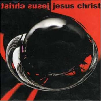 Jesus Christ - Jesus Christ