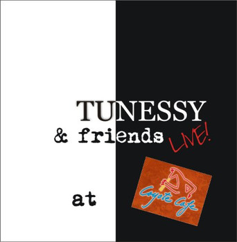 Tunessy - Tunessy & Friends LIVE @ Coyote Cafe