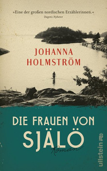 Die Frauen von Själö. Roman - Johanna Holmström  [Gebundene Ausgabe]