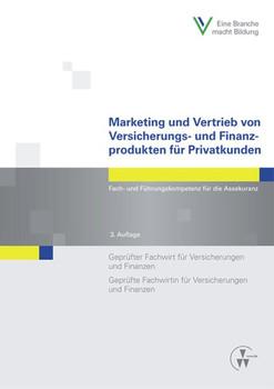 Marketing und Vertrieb von Versicherungs- und Finanzprodukten für Privatkunden: Fach- und Führungskompetenz für die Assekuranz Geprüfter Fachwirt für ... Fachwirtin für Versicherungen und Finanzen - Köhne, Thomas