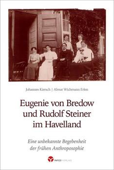 Eugenie von Bredow und Rudolf Steiner im Havelland. Eine unbekannte Begebenheit der frühen Anthroposophie - Johannes Kiersch  [Taschenbuch]