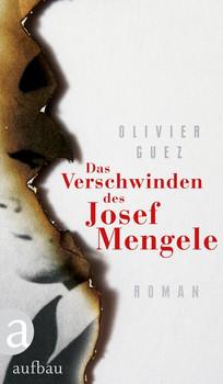 Das Verschwinden des Josef Mengele. Roman - Olivier Guez  [Gebundene Ausgabe]