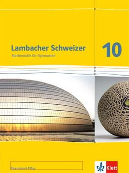 Lambacher Schweizer - Ausgabe für Rheinland-Pfalz 2012 / Mathematik für Gymnasien. Schülerbuch 10. Schuljahr [Gebundene Ausgabe]