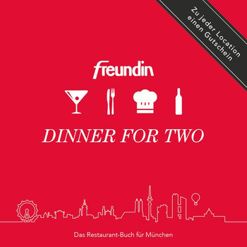 FREUNDIN - DINNER FOR TWO. Das Restaurant-Buch für München [Gebundene Ausgabe]