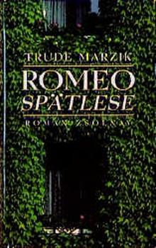 Romeo Spätlese. Roman - Trude Marzik  [Gebundene Ausgabe]