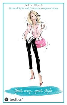 Your way...your style - Julia Fleck  [Taschenbuch]