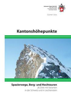 Kantonshöhepunkte. Spazierwege, Berg- und Hochtouren, 26 Ziele mit Varianten in der Schweiz und Lichtenstein - Günter Joos  [Taschenbuch]