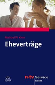Eheverträge. Wichtige Fragen wirksam selber regeln - Michael W. Klein