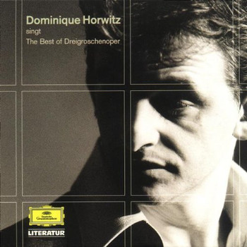 Dominique Horwitz - The Best Of Dreigroschenoper