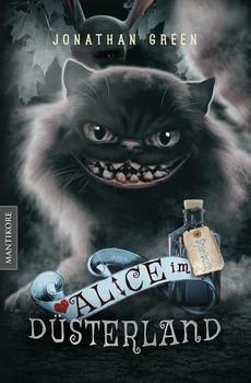 Alice im Düsterland - Ein Fantasy-Spielbuch - Jonathan Green  [Gebundene Ausgabe]