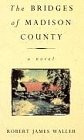 The Bridges of Madison County. A Novel - Robert James Waller