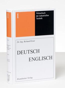 Wörterbuch der industriellen Technik Band 1 Deutsch-Englisch. Dictionary of Engineering and Technology Vol. 1 German-English - Richard Ernst  [Gebundene Ausgabe]