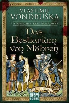 Das Bestiarium von Mähren. Historischer Kriminalroman - Vlastimil Vondruska  [Taschenbuch]
