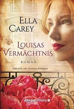Louisas Vermächtnis - Ella Carey  [Taschenbuch]