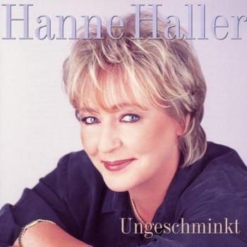 Hanne Haller - Ungeschminkt