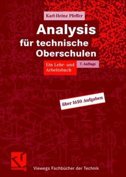 Analysis für technische Oberschulen: Ein Lehr- und Arbeitsbuch - Karl-Heinz Pfeffer