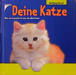Deine Katze: Was sie braucht und was sie alles kann - Wolfgang Hensel
