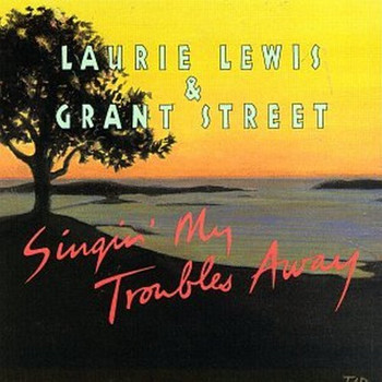 Laurie Lewis - Singin My Troubles Away