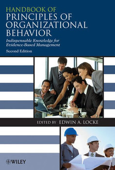 Handbook of Principles of Organizational Behavior: Indispensable Knowledge for Evidence-Based Management: A Handbook