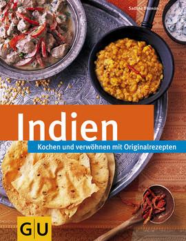 Indien: Kochen und verwöhnen mit Originalrezepten - Sadhna Dhawan