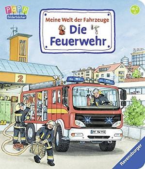 Meine Welt der Fahrzeuge: Die Feuerwehr - Susanne Gernhäuser [Pappbilderbuch]