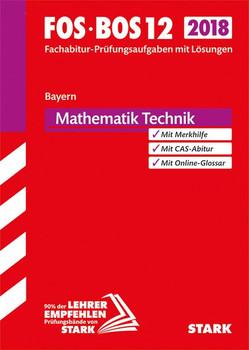 Abiturprüfung FOS/BOS Bayern - Mathematik Technik 12. Klasse [Taschenbuch]