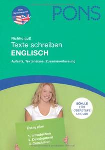 Pons Richtig Gut Texte Schreiben Englisch Aufsatz Textanalyse