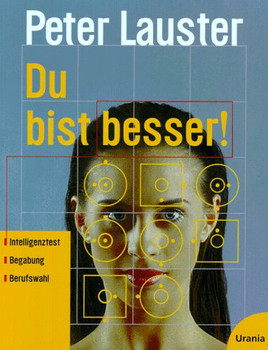 Du bist besser. Intelligenztest, Begabung, Berufswahl - Peter Lauster