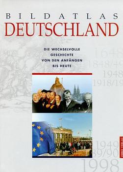Bildatlas Deutschland. Von den Anfängen bis heute