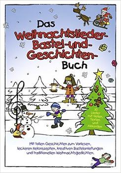 Das Weihnachtslieder-Bastel-und-Geschichten-Buch mit Keksrezepten und Weihnachtsgedichten - Marco Sumfleth