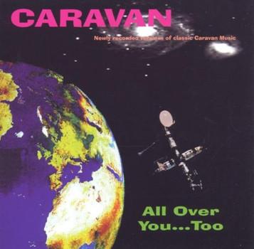 Caravan - All Over You...Too