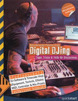 Digital DJ-ing: Tipps, Tricks & Skillz für Discjockeys - Boris Alexander Pipiorke-Arndt [Spiralbindung, 6. Auflage 2014]