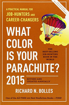What Color Is Your Parachute? 2015: A Practical Manual for Job-Hunters and Career-Changers - Bolles, Richard N.