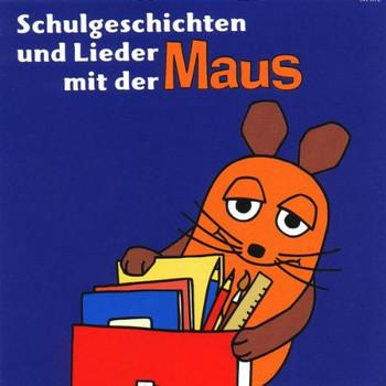 die Maus - Schulgeschichten & Lieder mit der Maus