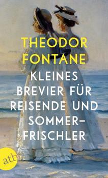 Kleines Brevier für Reisende und Sommerfrischler - Theodor Fontane  [Taschenbuch]