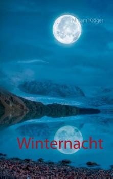 Winternacht - Miriam Kröger  [Taschenbuch]