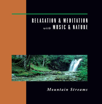 Relaxation & Meditation With M - Mountain Streams