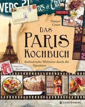 Das Paris-Kochbuch: Kulinarische Weltreise durch die Quartiere - Danyel Couet