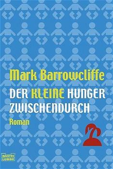 Der kleine Hunger zwischendurch - Mark Barrowcliffe