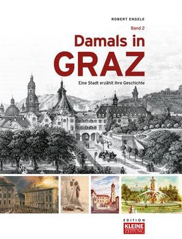 Damals in Graz. Eine Stadt erzählt ihre Geschichte   Band 2 - Robert Engele  [Gebundene Ausgabe]