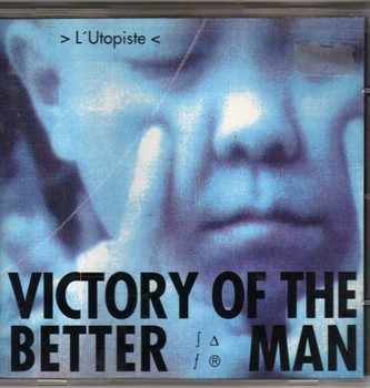 Victory of the Better Man - L' Utopiste