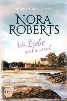 Wo Liebe wahr wird - Nora Roberts  [Taschenbuch]