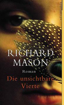 Die unsichtbare Vierte - Richard Mason