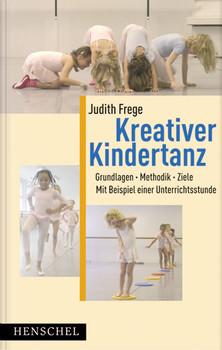 Kreativer Kindertanz: Grundlagen, Methodik, Ziele. Mit Beispielen einer Unterrichtsstunde - Judith Frege