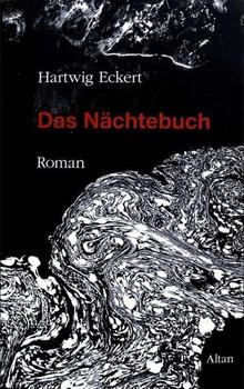 Das Nächtebuch. Roman - Hartwig Eckert  [Gebundene Ausgabe]