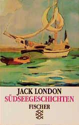 Südseegeschichten. - Jack London