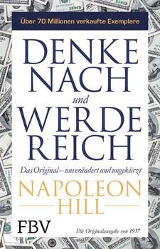 Denke nach und werde reich – Das Original. Die Originalausgabe von 1937 – unverändert und ungekürzt - Napoleon Hill  [Taschenbuch]